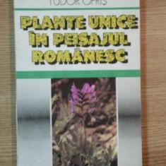 PLANTE UNICE IN PEISAJUL ROMANESC de TUDOR OPRIS, 1990 - Carte Biologie