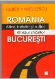 (C6864) ROMANIA - ATLAS TURISTIC SI RUTIER - GHIDUL STRAZILOR BUCURESTI