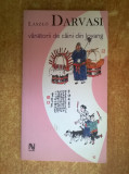 Laszlo Darvasi - Vanatorii de caini din Loyang, Nemira, 2005