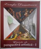 ZAMFIR DUMITRESCU  - CAIETE DE PERSPECTIVA ARTISTICA, Alta editura