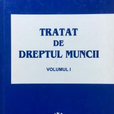 TRATAT DE DREPTUL MUNCII - Ion Traian Stefanescu (volumul I) - Carte Dreptul muncii