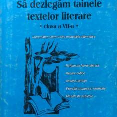 SA DEZLEGAM TAINELE TEXTELOR LITERARE. CLASA A VII-A - Carmen Iordachescu - Culegere Romana