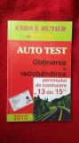 AUTO TEST OBTINEREA SI REDOBANDIREA PERMISULUI DE CONDUCERE 13 DIN 15 .