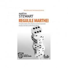 Martha Stewart - Regulile Marthei - 10 reguli esensiale pentru atingerea succesului atunci cand începeti, construiti sau administrati o afacere