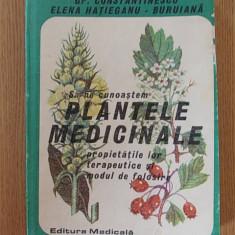 SA NE CUNOASTEM PLANTELE MEDICINALE, proprietati terapeutice- GH. CONSTANTINESCU - Carte tratamente naturiste