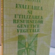 EVALUAREA SI UTILIZAREA RESURSELOR GENETICE VEGETALE de M. CRISTEA, 1988