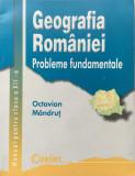 GEOGRAFIA ROMANIEI. MANUAL PENTRU CLASA A XII-A - Octavian Mandrut, Clasa 12, Geografie
