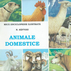 N. Saftoiu - Animale domestice. Mica enciclopedie ilustrata - Carte educativa