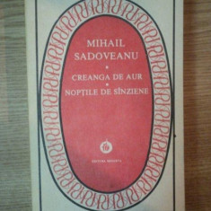 CREANGA DE AUR . NOPTILE DE SANZIENE de MIHAIL SADOVEANU, 1986 - Roman