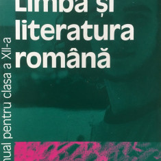 LIMBA SI LITERATURA ROMANA MANUAL PENTRU CLASA A XII-A - A. Crisan, Papadima - Culegere Romana