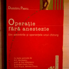 Dumitru Pascu - Operatie fara anestezie - Carte Gastroenterologie