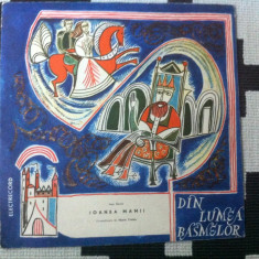 Din lumea basmelor ioanea mamii ioan slavici dramatizare disc vinyl 10