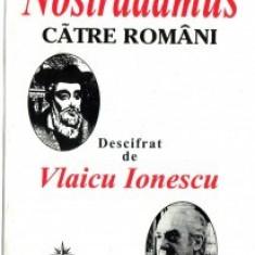 Mesajul lui Nostradamus catre romani descifrat de Vlaicu Ionescu - Carte ezoterism