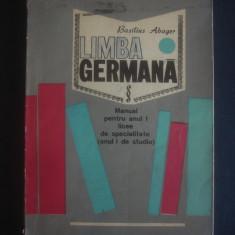 BASILIUS ABAGER - LIMBA GERMANA * Manual anul I licee de specialitate {1973}