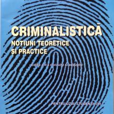 CRIMINALISTICA NOTIUNI TEORETICE SI PRACTICE - Gheorghe Alecu - Carte Criminologie