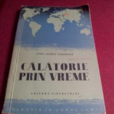 TOMA GEORGE MAIORESCU - CALATORIE PRIN VREME - Carte de calatorie