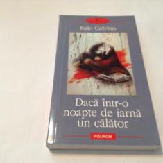 DACA INTR-O NOAPTE DE IARNA UN CALATOR ~~ITALO CALVINO,rf12/2,RF12/4