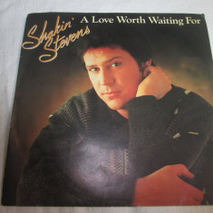 Shakin' Stevens ‎– A Love Worth Waiting For _ vinyl, 7