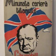 "GE - Faust MOHR ""Minunata Cariera a Titanului Churchill"""