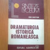 N3 Dramaturigia istorica romaneasca - Ion NIstor - Volumul 1