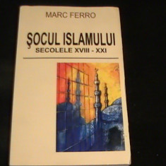 SOCUL ISLAMULUI-SECOLELE-XVIII-XXI-MARC FERRO-TRAD.CATALIN DANDES-255 PG- - Carti Islamism