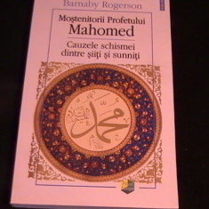 MOSTENITORII PROFETULUI MAHOMED-BARNABY ROGERSON-378 PG A 4- - Carti Islamism