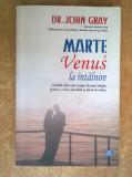 John Gray - Marte si Venus la intalnire