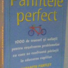 PARINTELE PERFECT, VOL. II, DICTIONAR M-Z de ELIZABETH PANTLEY, 2005 - Carte Psihologie