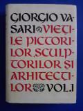 Vietile pictorilor , sculporilor si arhitectilor - Georgio Vasari / C46P