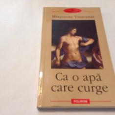 Ca O Apa Care Curge - Marguerite Yourcenar ,RF1/3,RF12/2