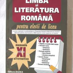 LIMBA SI LITERATURA ROMANA pentru elevii de liceu -XI, Mariana Badea, 2006. Noua, Alta editura