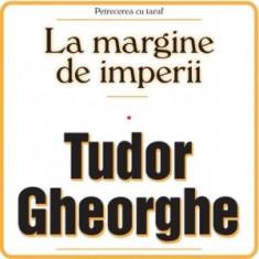TUDOR GHEORGHE La Margine De Imperii digipak (2cd) - Muzica Folk