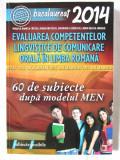 Evaluarea Competentelor Lingvistice de Comunicare Orala in Limba Romana, 2013, Alta editura