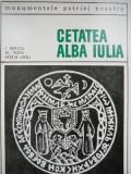 Cetatea Alba Iulia -I. Berciu , Al. Popa , Horia Ursu