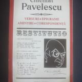 CINCINAT PAVELESCU - VERSURI, EPIGRAME, AMINTIRI, CORESPONDENTA * RESTITUTIO