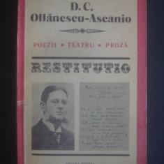 D. C. OLLANESCU ASCANIO - POEZII, TEATRU, PROZA *  SERIA RESTITUTIO