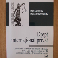 DREPT INTERNATIONAL PRIVAT- DAN LUPASCU, actualizat cu noul Cod Civil 2012 - Carte Drept international