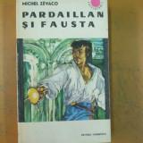 Pardaillan si Fausta Michel Zevaco Bucuresti 1967 - Roman istoric