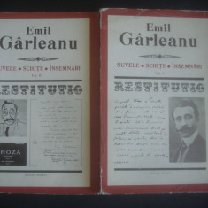 EMIL GARLEANU - NUVELE. SCHITE. INSEMNARI  2 volume, Colectia Restitutio
