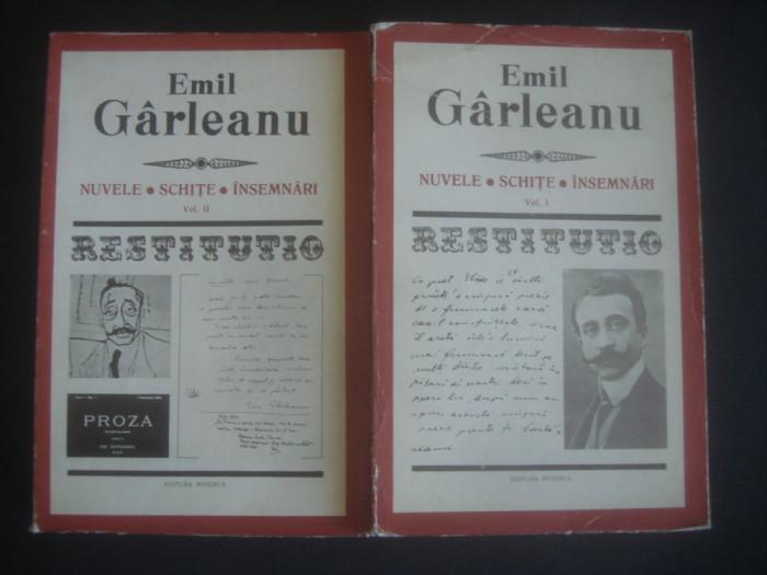 EMIL GARLEANU - NUVELE. SCHITE. INSEMNARI 2 volume (1974, colectia Restitutio)