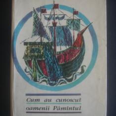 V. HILT * I. POPOVICI - CUM AU CUNOSCUT OAMENII PAMANTUL