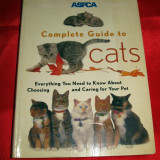 Complete Guide to CATS, Ghid complet despre PISICI, PISICA, an 1999, in engleza - Carte veche