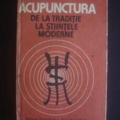 CONSTANTIN IONESCU TARGOVISTE - ACUPUNCTURA DE LA TRADITIE LA STIINTELE MODERNE