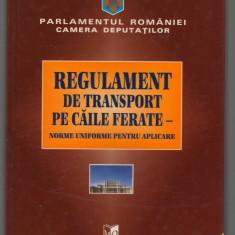 (C6947) REGULAMENT DE TRANSPORT PE CAILE FERATE - Carti Transporturi