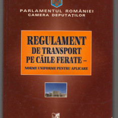 (C6947) REGULAMENT DE TRANSPORT PE CAILE FERATE - Carti Transporturi