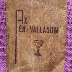 Carte veche religioasa in limba maghiara: Az En Vallasom, Debrecen 1939