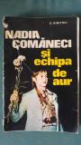 Nadia Comaneci si echipa de aur de D. Dimitriu, Ed Sport Turism 1976