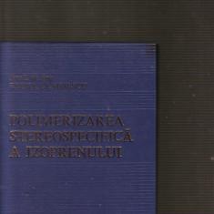 Elena Ceausescu - Polimerizarea stereospecifica a izoprenului - Carte Chimie