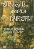 Vintila Corbul; Eugen Burada -  Uragan asupra Europei, Alta editura