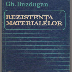 (C6912) GH. BUZDUGAN - REZISTENTA MATERIALELOR - Carti Mecanica